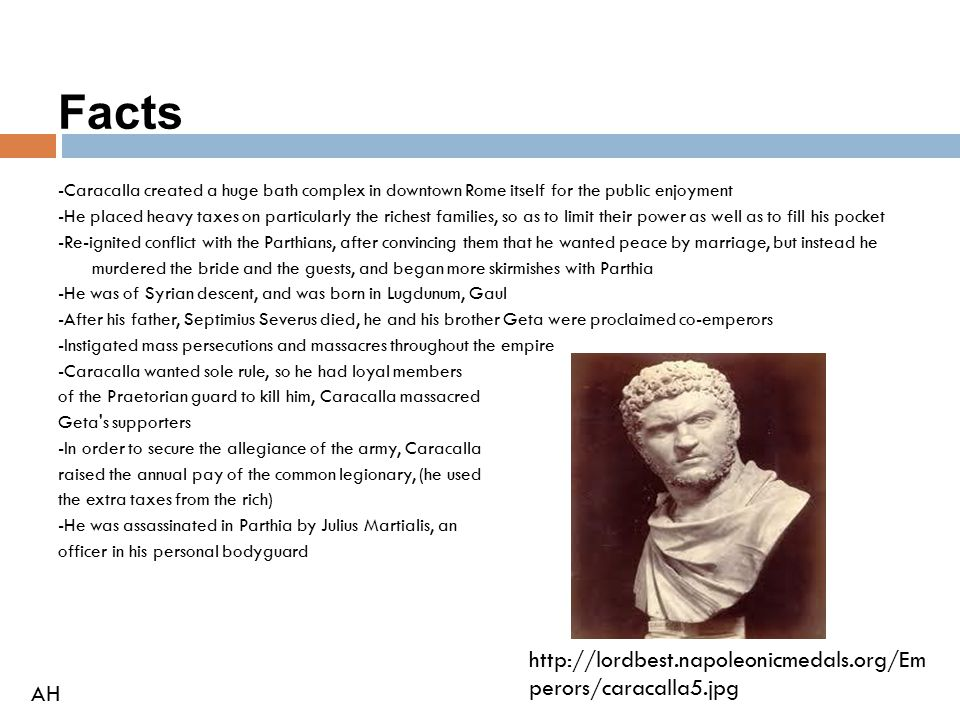 Facts http://lordbest.napoleonicmedals.org/Emperors/caracalla5.jpg AH