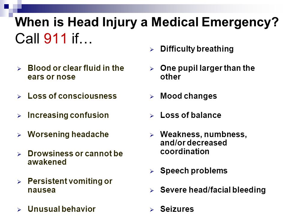 When is Head Injury a Medical Emergency Call 911 if…