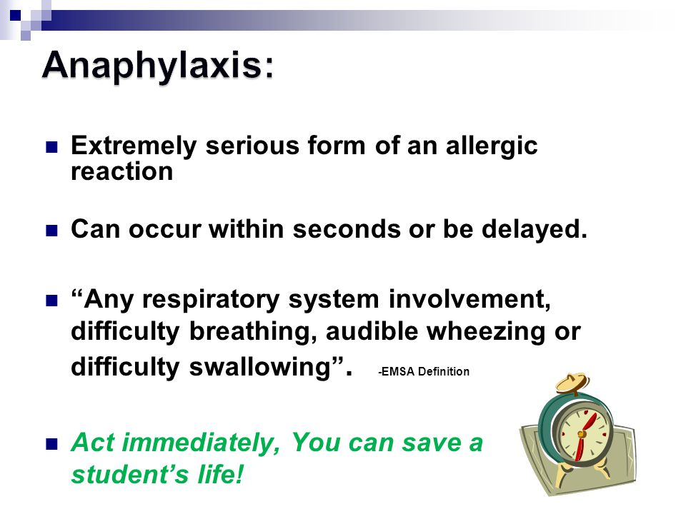 Anaphylaxis: Extremely serious form of an allergic reaction