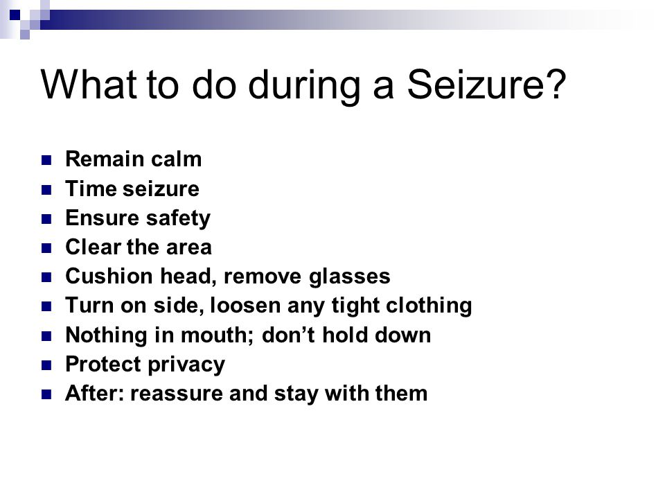 What to do during a Seizure