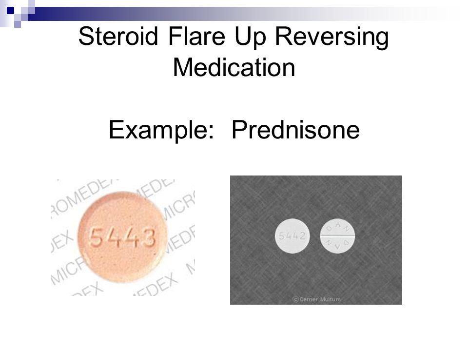 Steroid Flare Up Reversing Medication Example: Prednisone