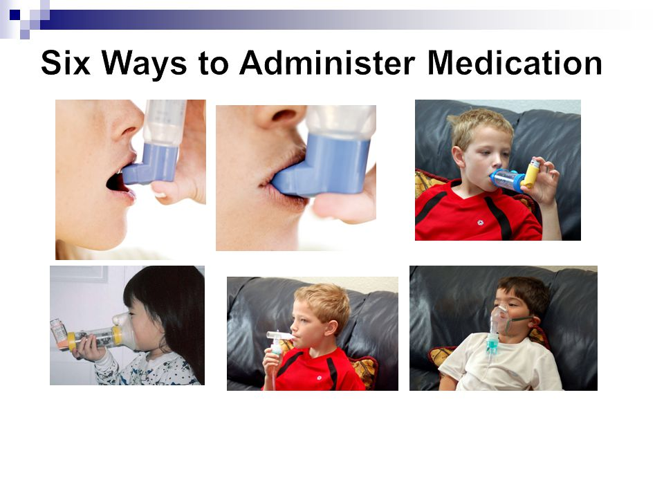 Six Ways to Administer Medication