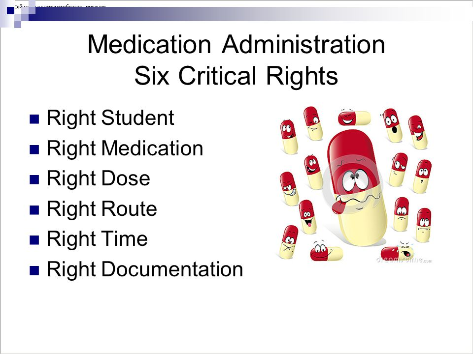 Medication Administration Six Critical Rights