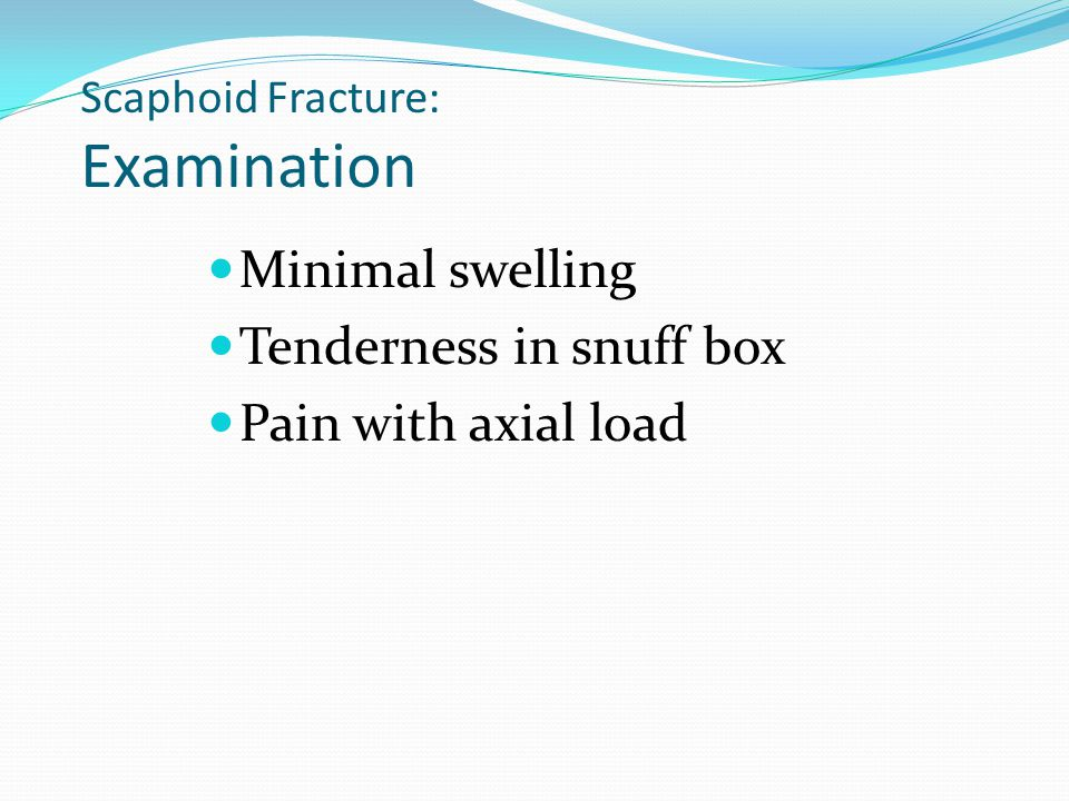Scaphoid Fracture: Examination