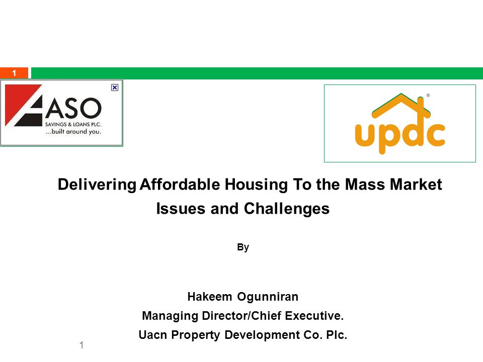 Delivering Affordable Housing To the Mass Market Issues and Challenges