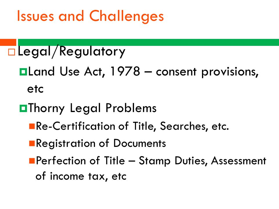 Issues and Challenges Legal/Regulatory
