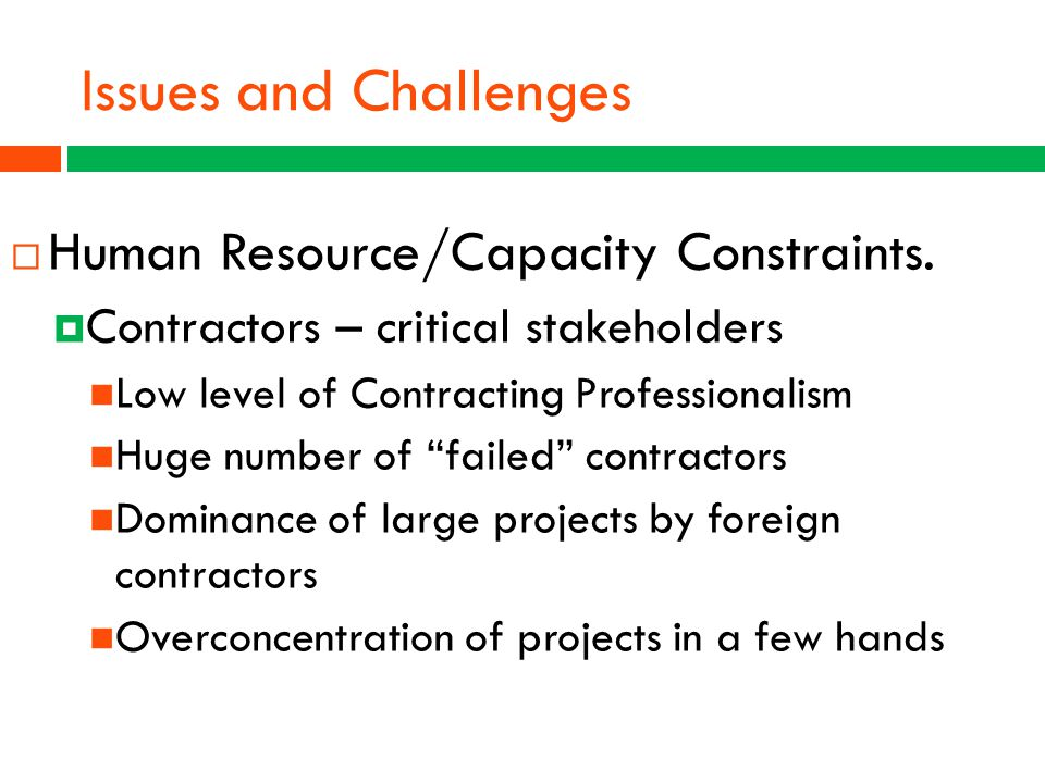 Issues and Challenges Human Resource/Capacity Constraints.