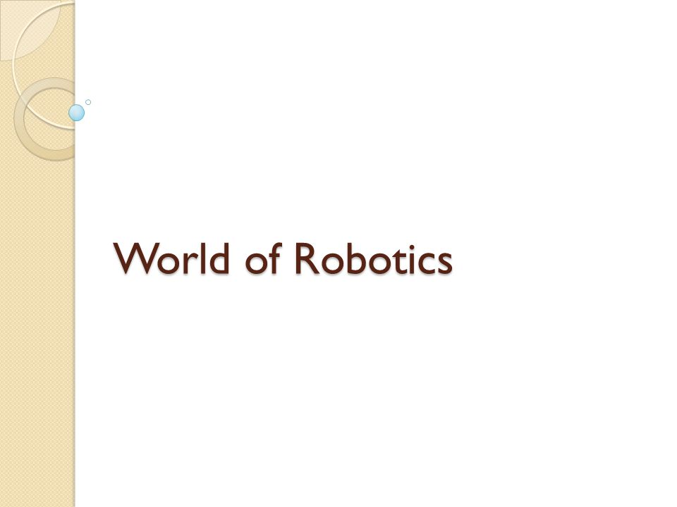 World of Robotics