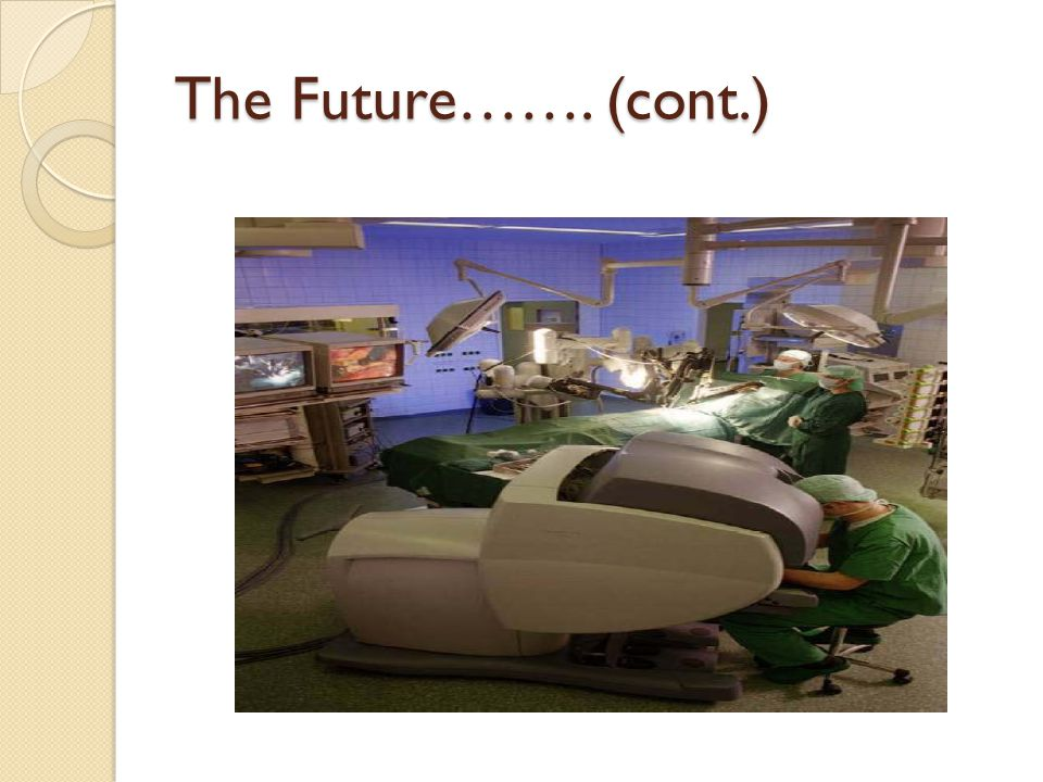 The Future……. (cont.)