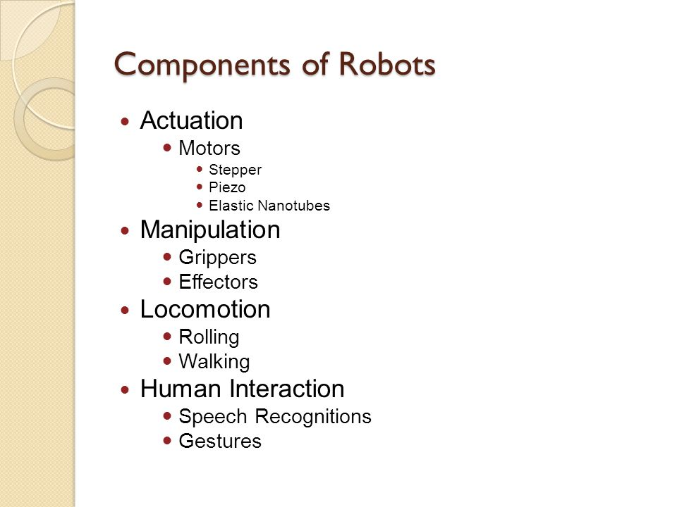 Components of Robots Actuation Manipulation Locomotion