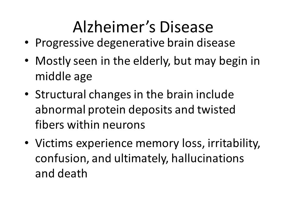 Alzheimer's Disease Progressive degenerative brain disease