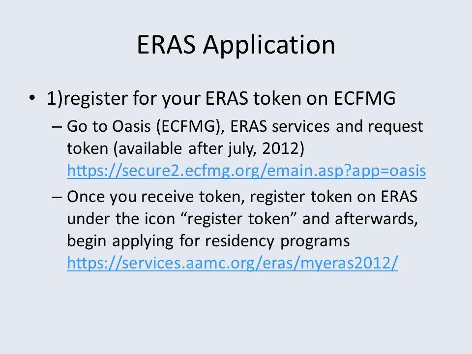 ERAS Application 1)register for your ERAS token on ECFMG