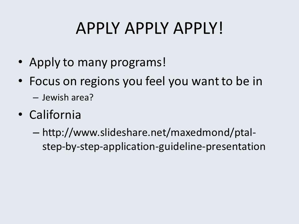 APPLY APPLY APPLY! Apply to many programs!