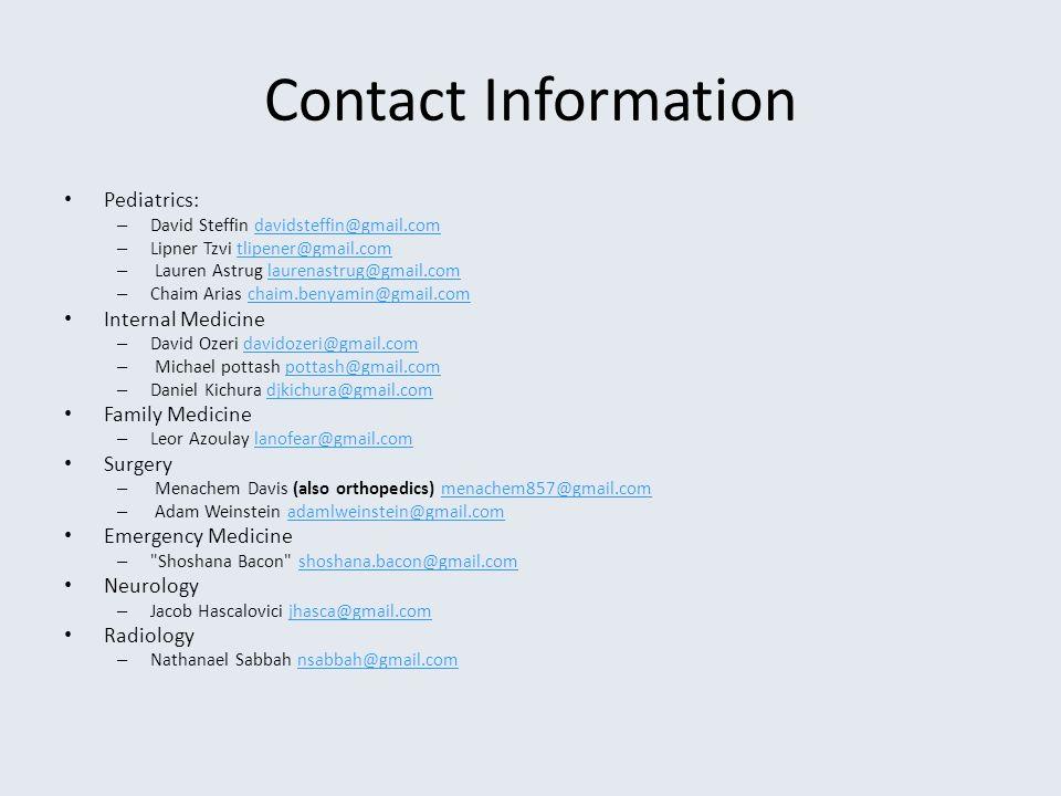 Contact Information Pediatrics: David Steffin davidsteffin@gmail.com. Lipner Tzvi tlipener@gmail.com.