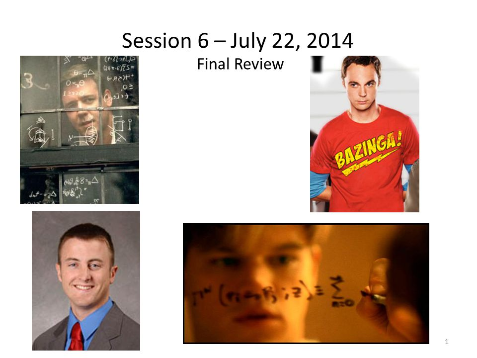 Session 6 – July 22, 2014 Final Review