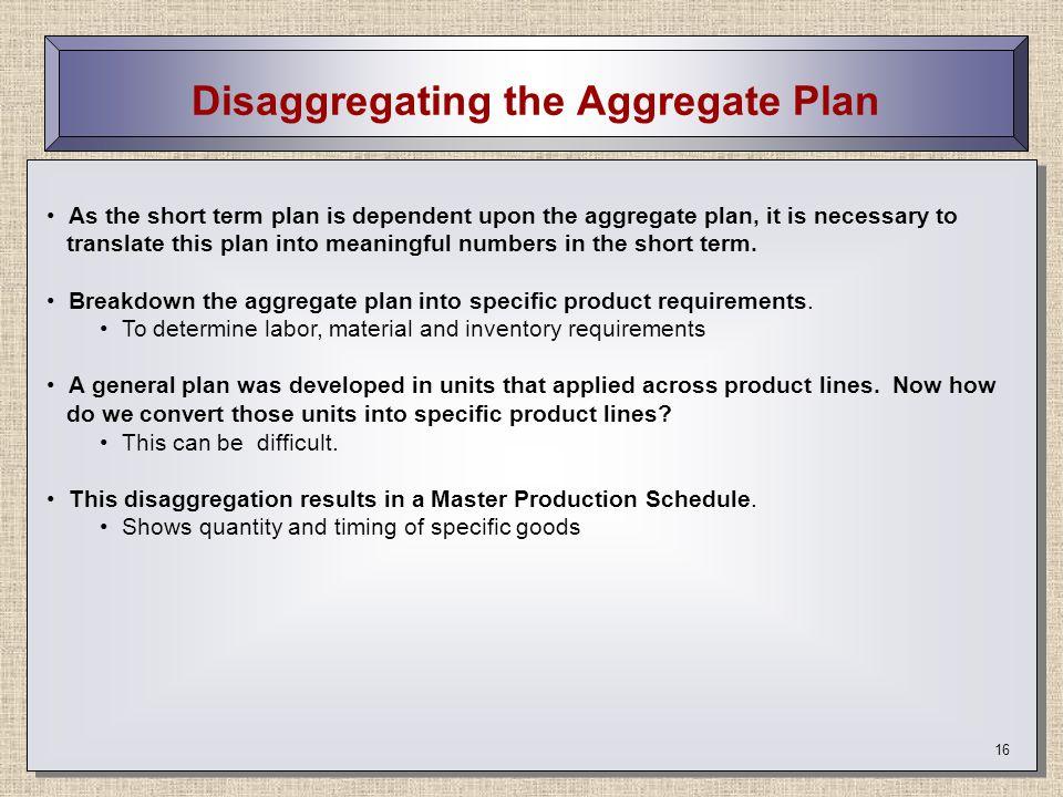 Disaggregating the Aggregate Plan