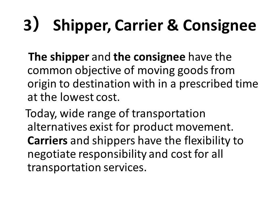 3) Shipper, Carrier & Consignee