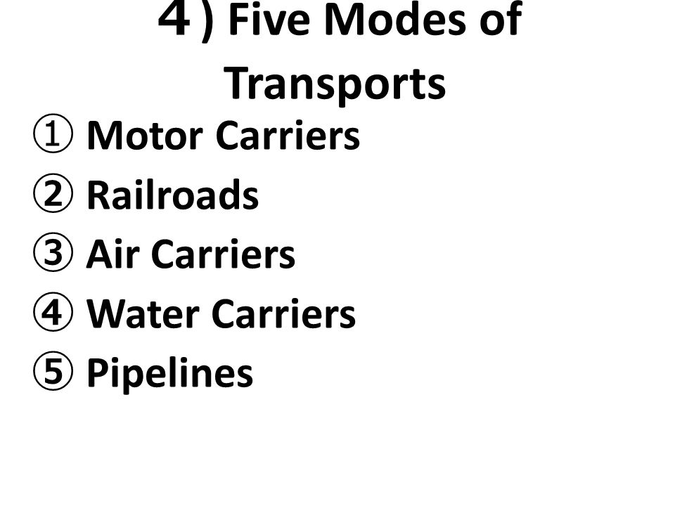 4) Five Modes of Transports