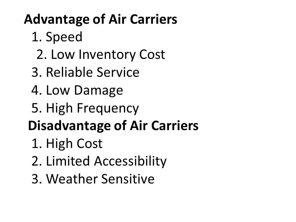 Disadvantage of Air Carriers 1. High Cost 2. Limited Accessibility
