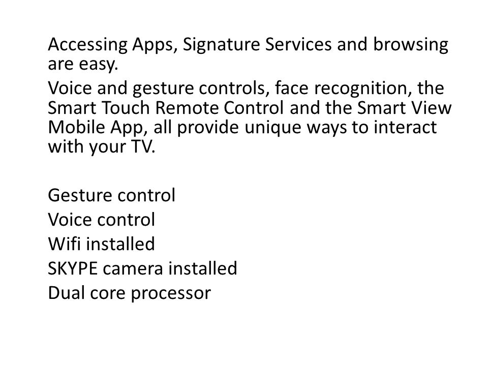 Accessing Apps, Signature Services and browsing are easy