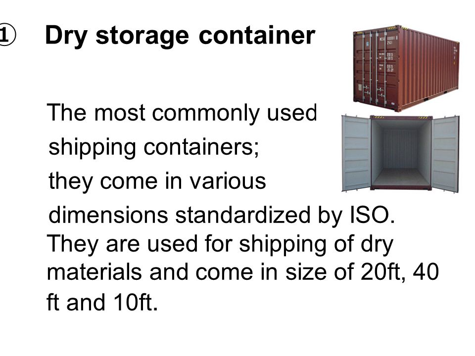 ① Dry storage container