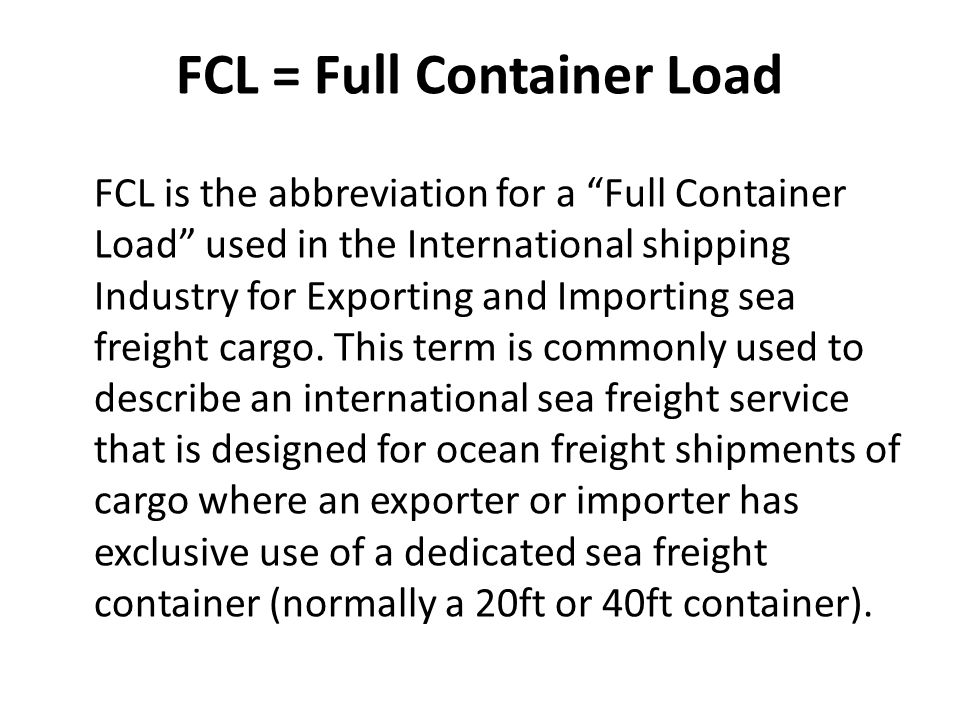 FCL = Full Container Load