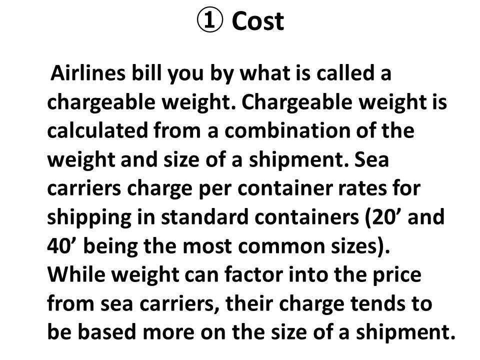 ① Cost