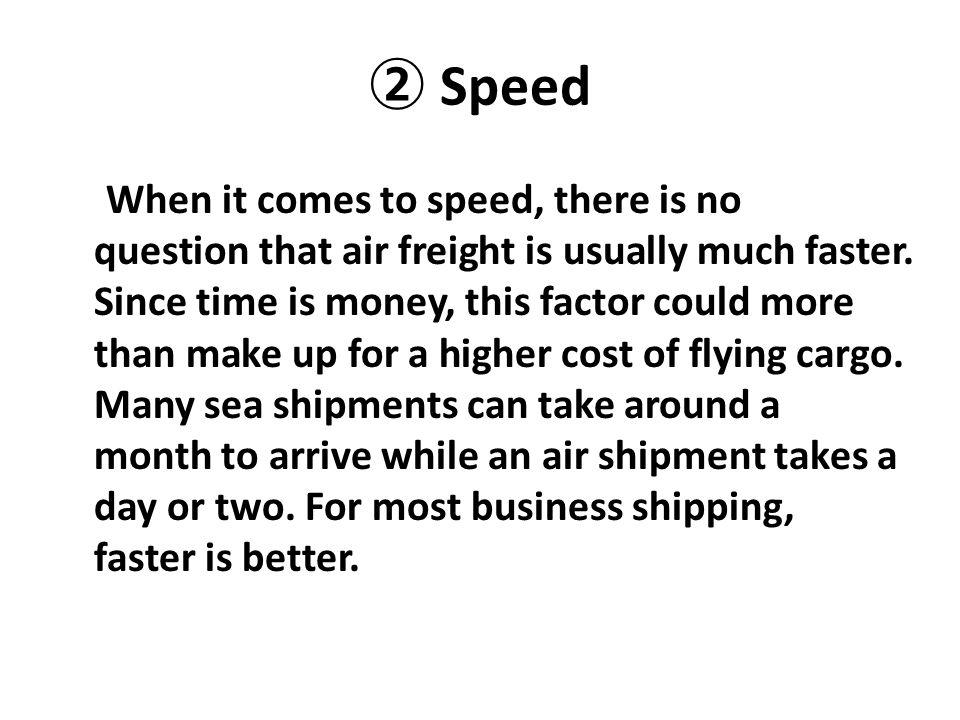 ② Speed