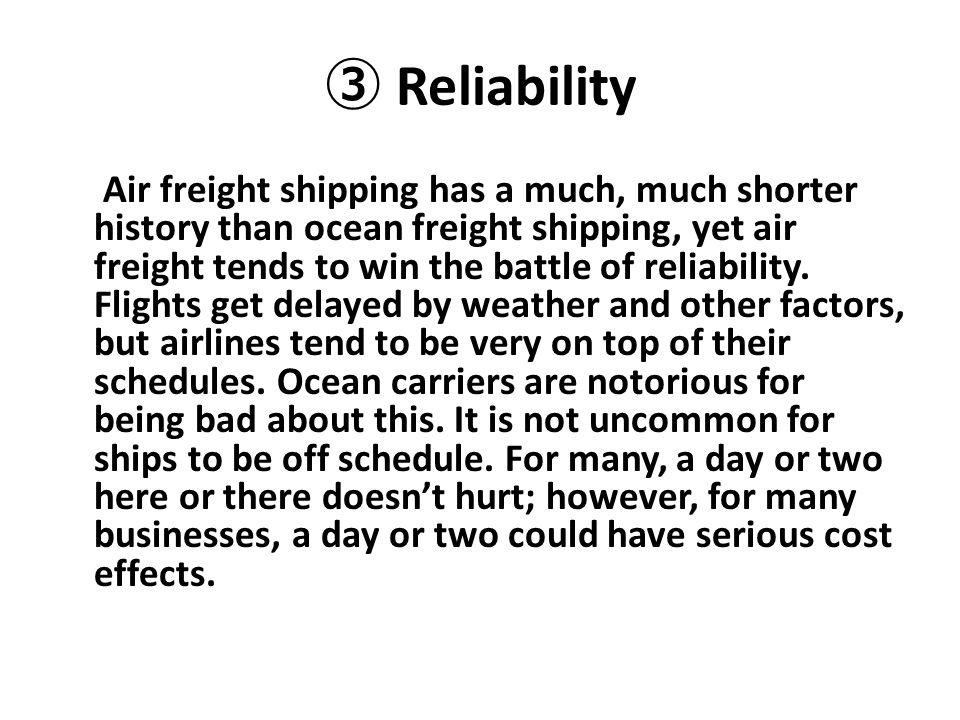 ③ Reliability