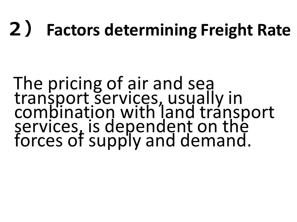 2) Factors determining Freight Rate