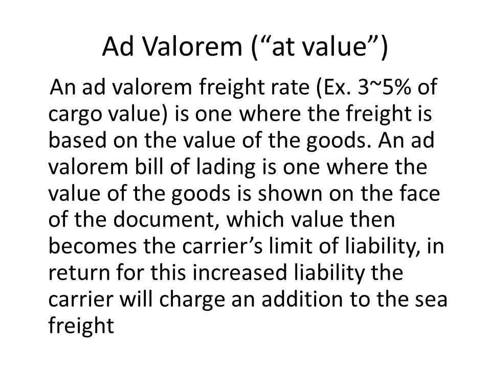 Ad Valorem ( at value )