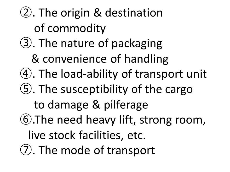 ②. The origin & destination of commodity ③