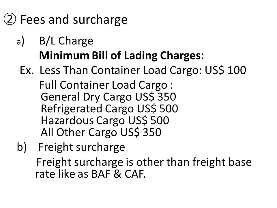 ② Fees and surcharge Minimum Bill of Lading Charges: