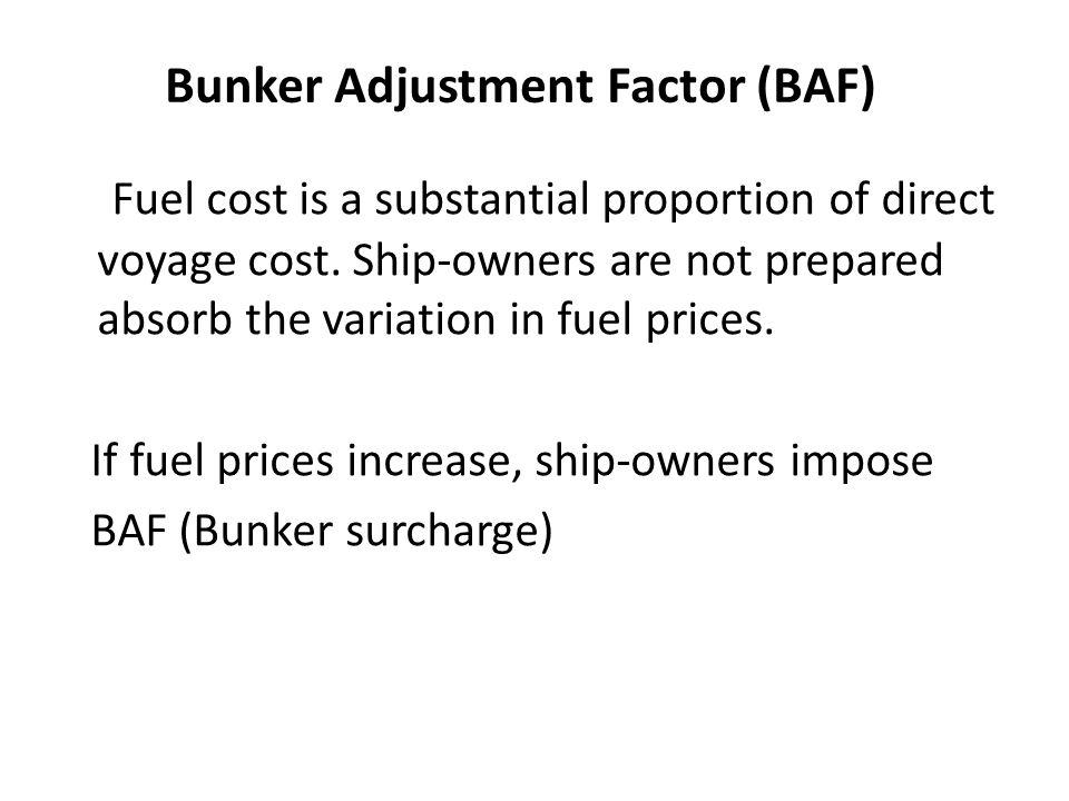 Bunker Adjustment Factor (BAF)
