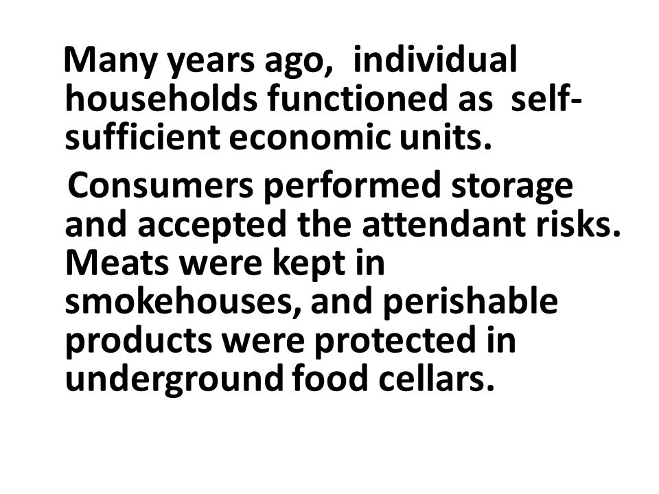 Many years ago, individual households functioned as self-sufficient economic units.