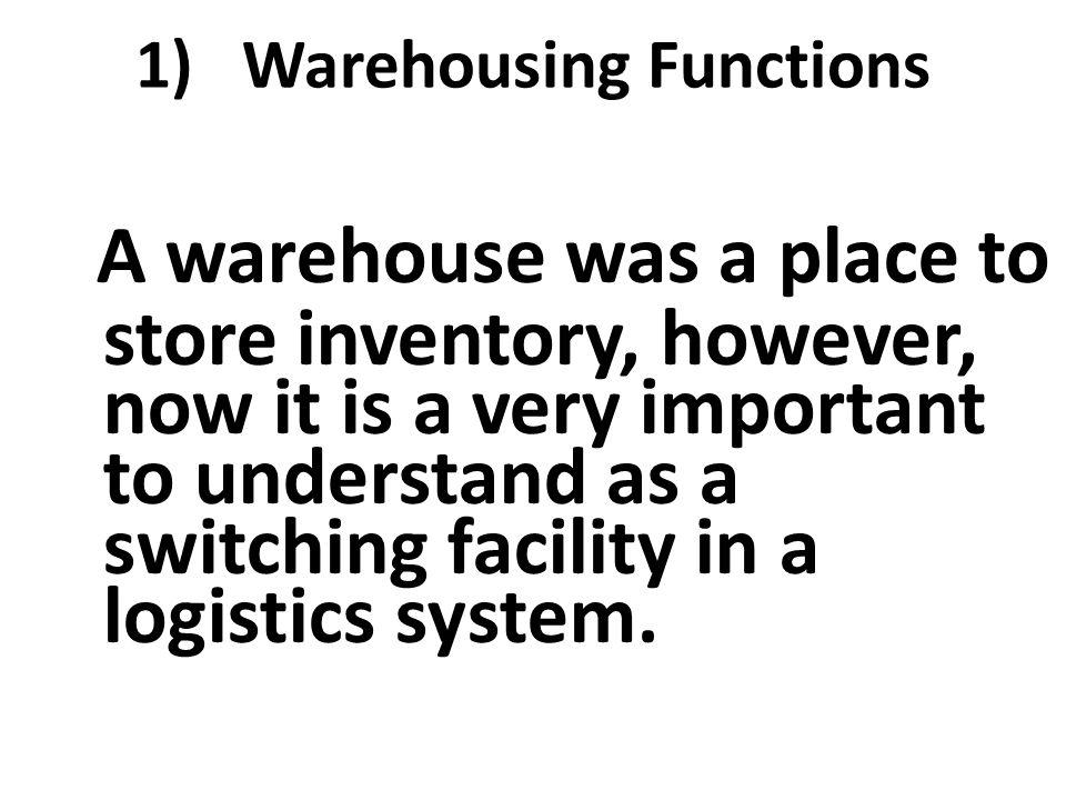 1) Warehousing Functions