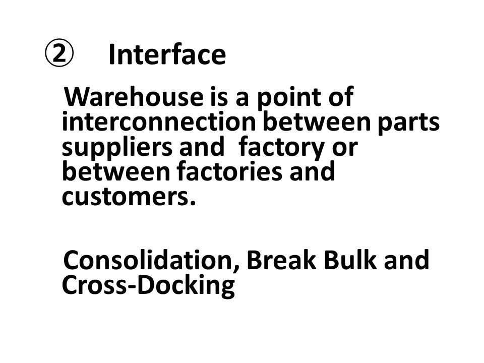 ② Interface Consolidation, Break Bulk and Cross-Docking