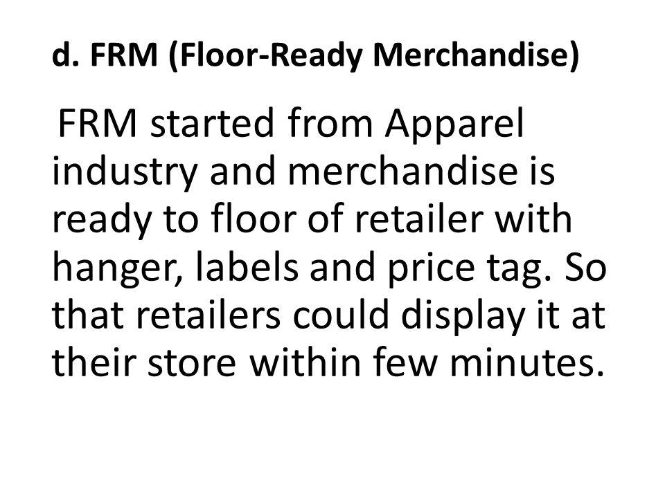 d. FRM (Floor-Ready Merchandise)