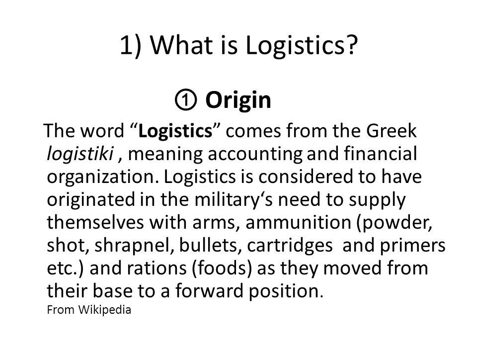 1) What is Logistics