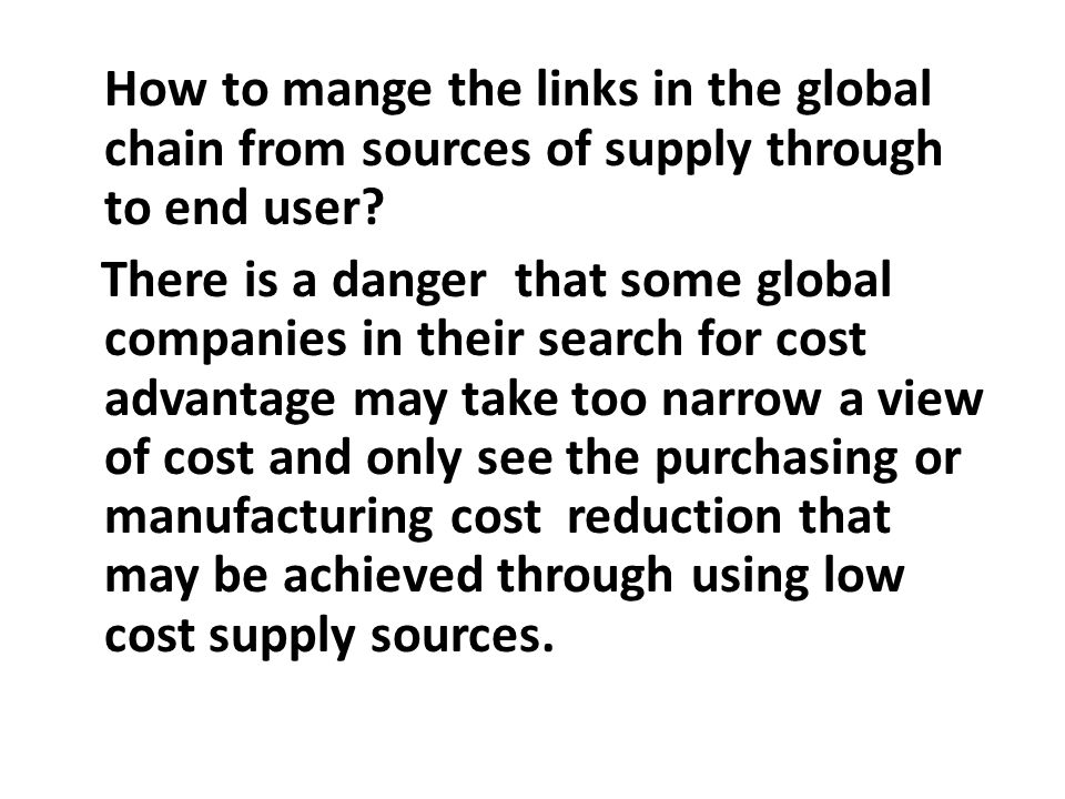 How to mange the links in the global chain from sources of supply through to end user