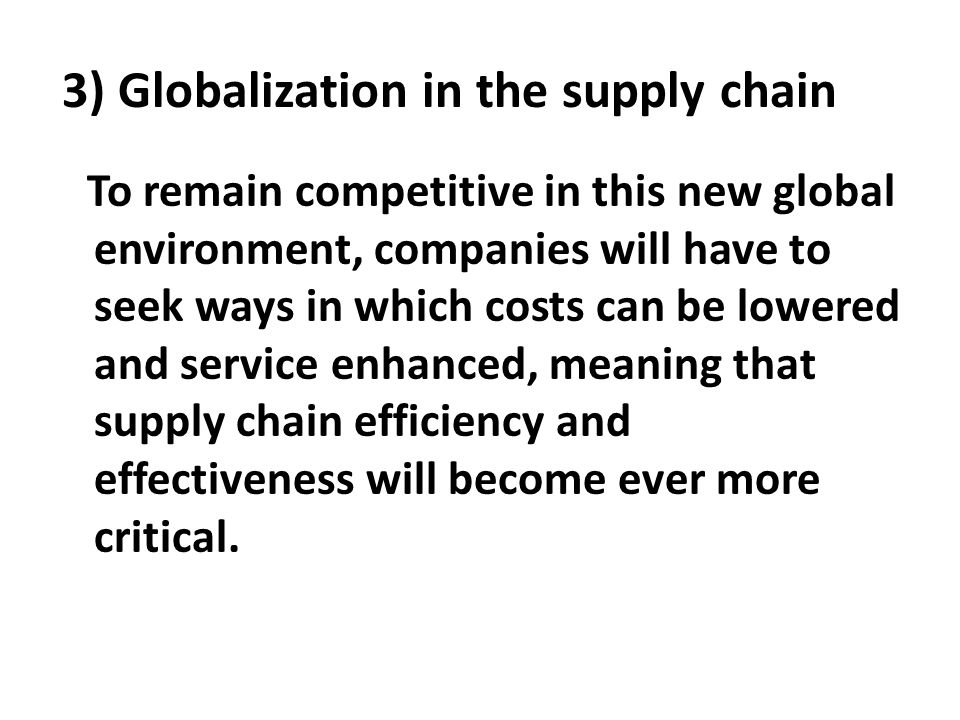 3) Globalization in the supply chain