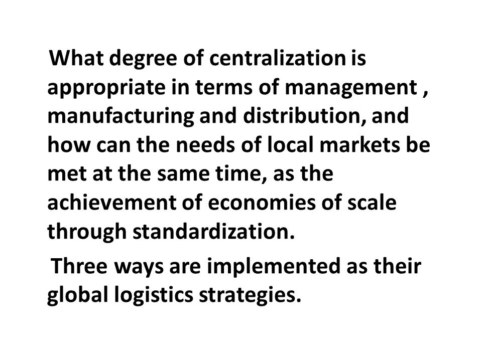 Three ways are implemented as their global logistics strategies.