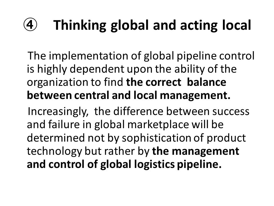④ Thinking global and acting local