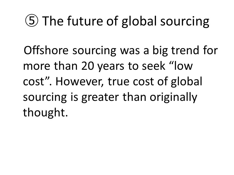 ⑤ The future of global sourcing