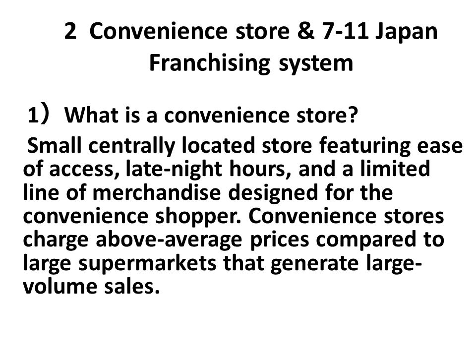 2 Convenience store & 7-11 Japan Franchising system
