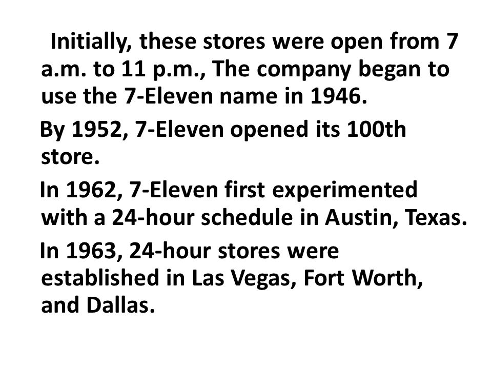 By 1952, 7-Eleven opened its 100th store.