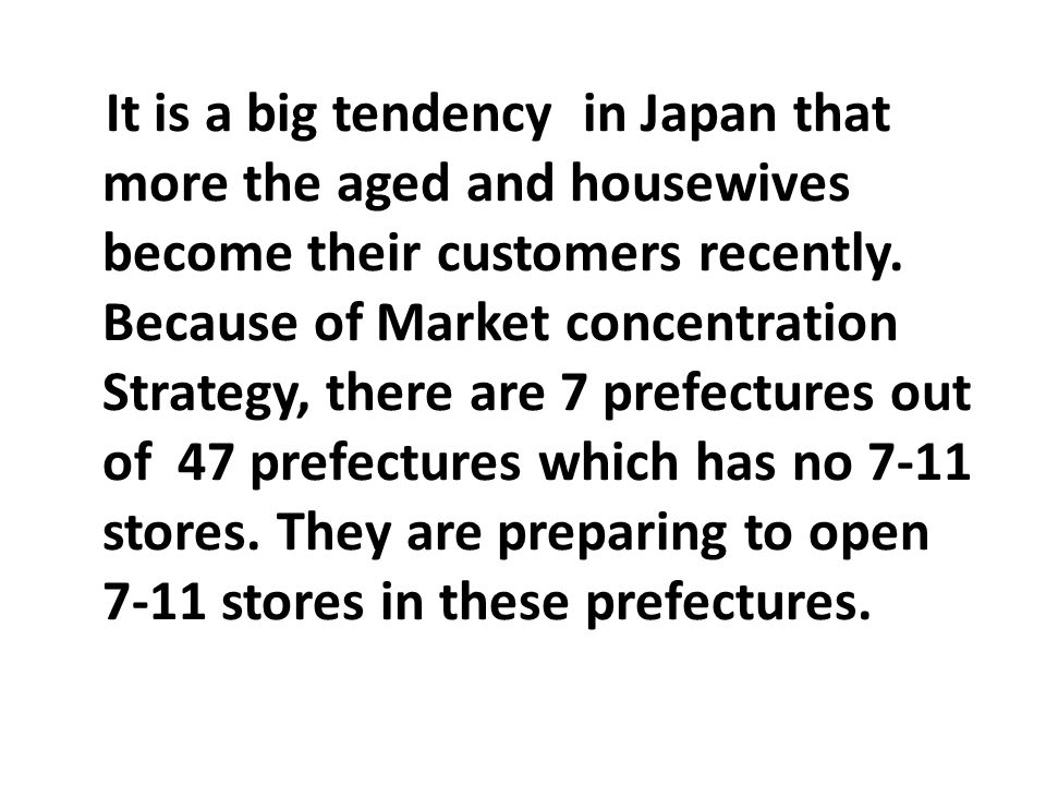 It is a big tendency in Japan that more the aged and housewives become their customers recently.