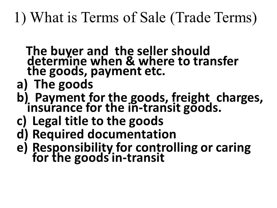 1) What is Terms of Sale (Trade Terms)