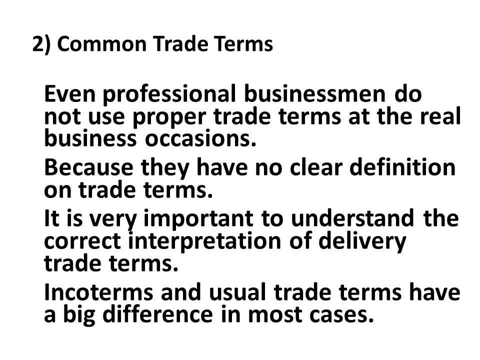 Because they have no clear definition on trade terms.