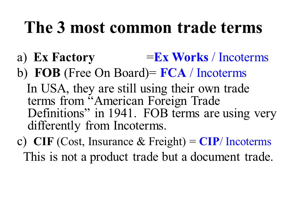 The 3 most common trade terms